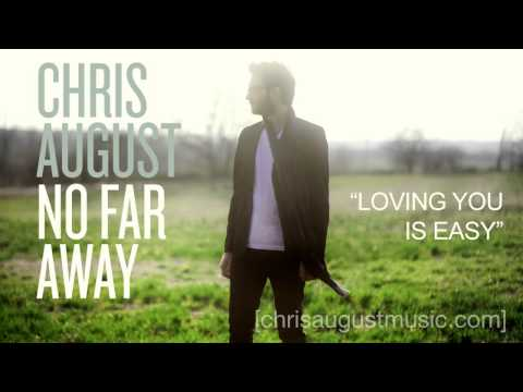 chris-august-listen-to-loving-you-is-easy-chrisaugustmusic