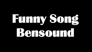 Funny Song - Royalty Free Music from Bensound