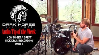 How to get a Great Kick Drum Recording Part 1 - Dark Horse Institute