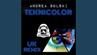 Teknicolor (U.K DJ Munro Dance Re Mix)