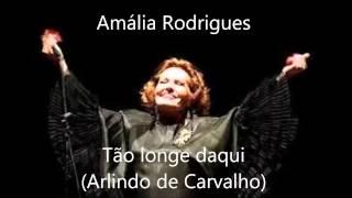 Amália Rodrigues -Tão longe daqui (Arlindo de Carvalho)