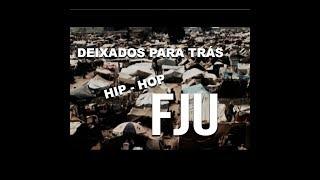 HIP-HOP FJU - Deixados para trás
