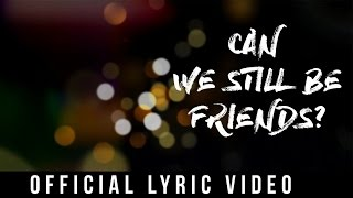 Various Artists - Can We Still Be Friends (Official Lyric Video)