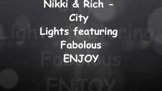 Nikki & Rich - City Lights featuring Fabolous