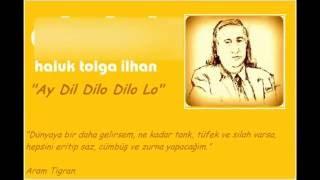 Haluk Tolga İlhan - Ay Dil Dilo Dilo Lo - www.haluktolgailhan.com