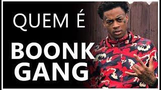 QUEM É BOONK GANG - RAP E RAPPERS