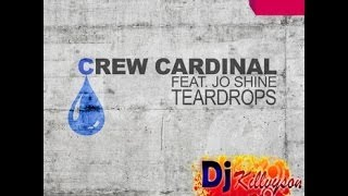 Crew Cardinal feat. Jo Shine - Teardrops (Killvyson Mix)