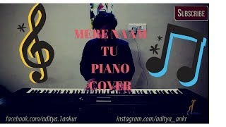 Zero - Mere Naam Tu (Ajay atul) - (cover piano)