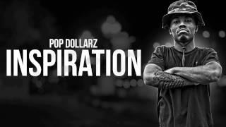 Pop Dollarz - Inspiration [ HOT - NEW - CDQ - DIRTY - NODJ ]