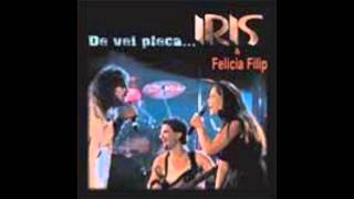 IRIS De vei pleca (cu Felicia Filip)