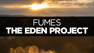 [LYRICS] The Eden Project - Fumes