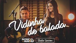 Patrício e Marina - Vidinha de Balada   Studio Sessions