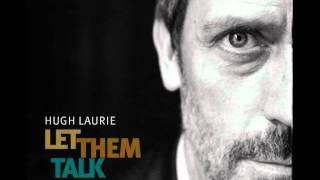 Hugh Laurie - Buddy Bolden's Blues [HQ] (Let Them Talk Album)