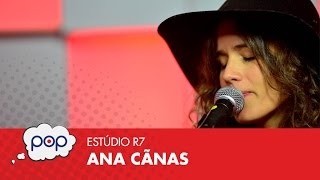 """Ana Cañas - """"Pra Você Guardei o Amor"""" (Estúdio R7)"""