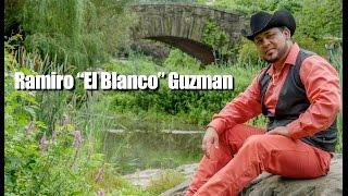 """Ramiro """"El Blanco"""" Guzman-Recordando a mi Pueblo (Cover)"""
