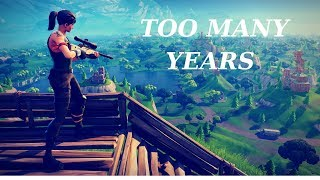 Fortnite Montage - Too Many Years