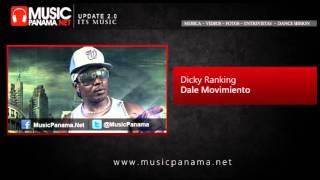 Dicky Ranking -  Dale Movimiento (Julio 2011)