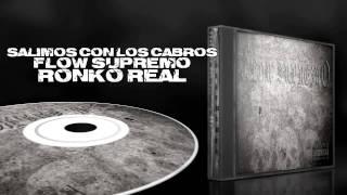 RONKO REAL FLOW SUPREMO - SALIMOS CON LOS CABROS