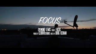 Dyemond Lewis- Focus