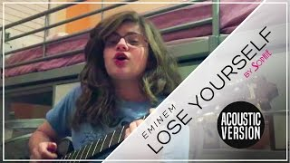 EMINEM - Lose Yourself (Acoustic Cover by Sophie Pecora)
