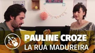 Pauline Croze — La Rua Madureira (Guitare-voix)