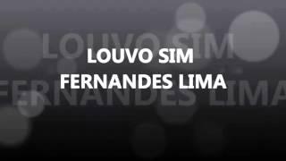 Fernandes Lima - Louvo Sim Legendado