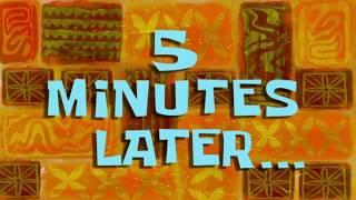 SpongeBob 5 Minutes Later
