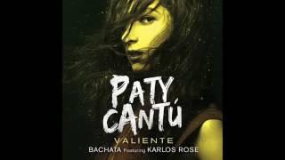 Paty Cantú Ft. Karlos Rose - Valiente (versión bachata)