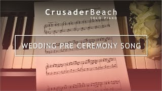 Wedding Music | Pre Ceremony Prelude Song | Best Wedding Songs 2017