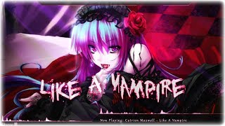 Nightcore - Like A Vampire
