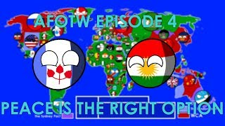 ALTERNATE FUTURE OF THE WORLD - EPISODE 4   PEACE IS TE RIGHT OPTION
