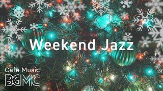 🎄Weekend Jazz - Christmas Carol Jazz Mix - Relaxing Jazz Playlist
