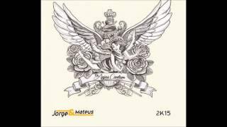 Jorge e Mateus - A hora, o dia e o lugar - CD Os Anjos Cantam 2015