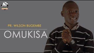 Omukisa - Pastor Wilson Bugembe New Gospel Music September 2016