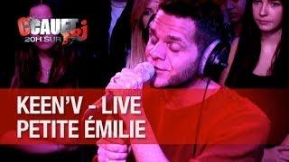 Keen'v - Petite Emilie - Live - C'Cauet sur NRJ