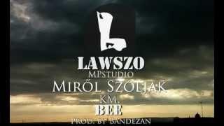 Lawszo - Miről szóljak (km. Bee ; Prod. by Bandezan)