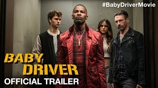 Baby Driver - Official Int'l Trailer - Starring Ansel Elgort & Jamie Foxx - At Cinemas August 16