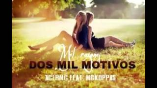 MIL RAZONES, DOS MIL MOTIVOS// AcerMC Feat. McKoppas//2016