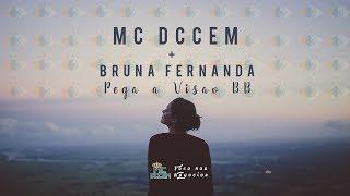 Mc Dccem - Pega a visão bb ft.Bruna Fernanda #pegaavisãobb