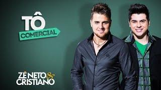 Zé Neto e Cristiano - Tô Comercial