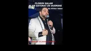 FLORIN SALAM M-AM SATURAT DE DUSMANI 2015 (By Silidor Salam)