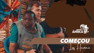 "Luiz Hermínio | Missão África  ""Começou"""