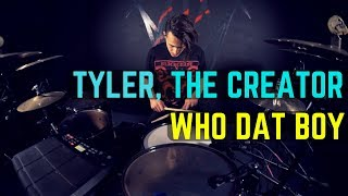 Tyler, The Creator - Who Dat Boy - Drum Cover