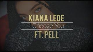 Kiana Ledé ft. Pell - I Choose You (lyrics)