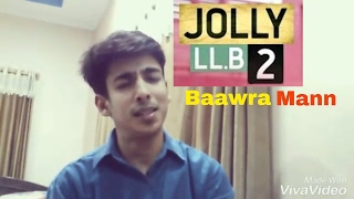 Baawra Mann |Jolly L.Lb 2 | Cover by Ausaf