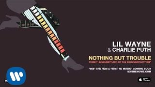 Lil Wayne & Charlie Puth - Nothing But Trouble (from 808 The Movie) width=