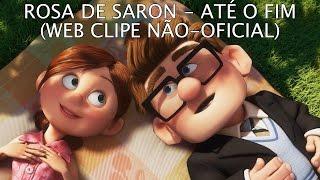 Rosa de Saron - Até o Fim (Web Clipe NÃO-OFICIAL)