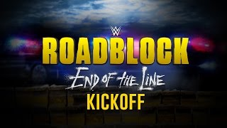 WWE Roadblock: End of The Line Kickoff