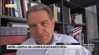 TG BASSANO (08/05/2018) - SANTINI «SUBITO AL VIA I LAVORI BLOCCATI IN QUESTI MESI»