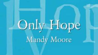 Mandy Moore - Only Hope Lyrics